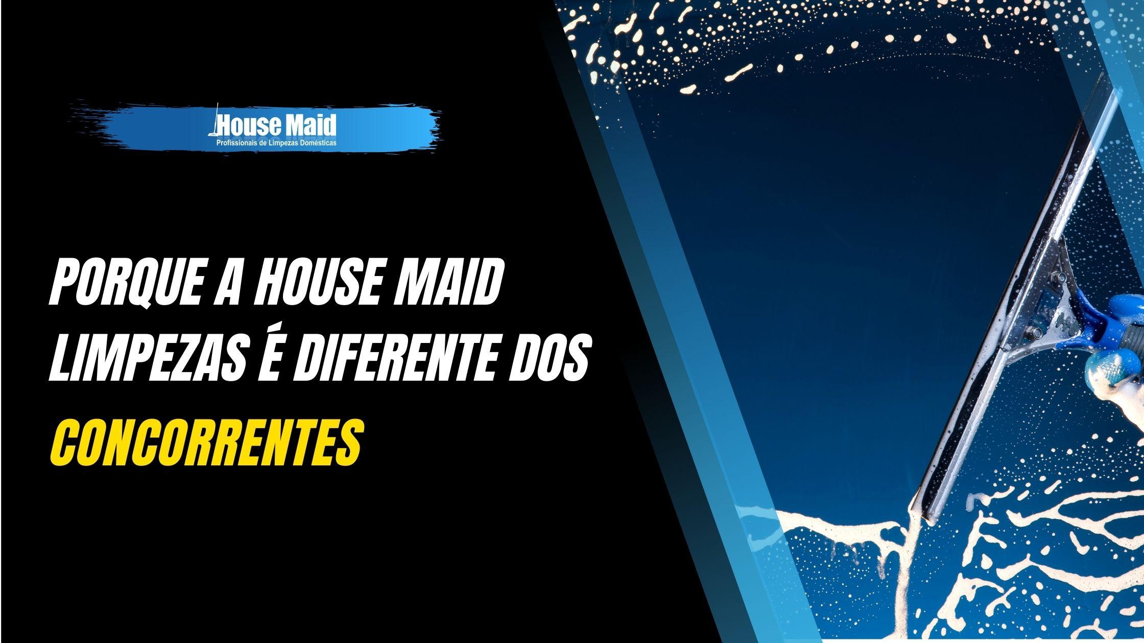 Terceirizar a Limpeza? Porque a House Maid é diferente da concorrência?