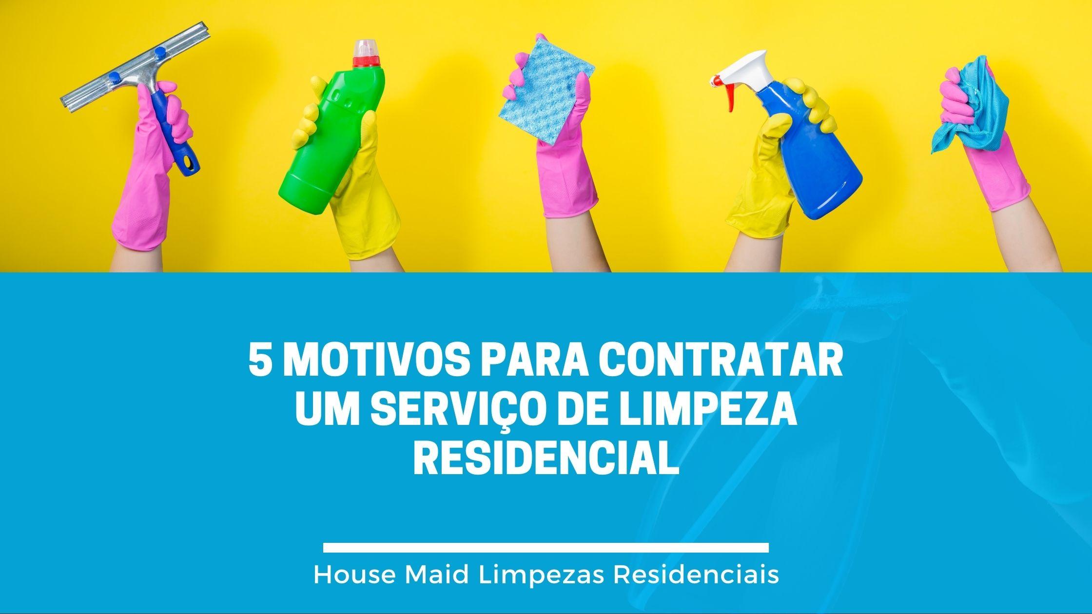 5 motivos para contratar um serviço de limpeza residencial